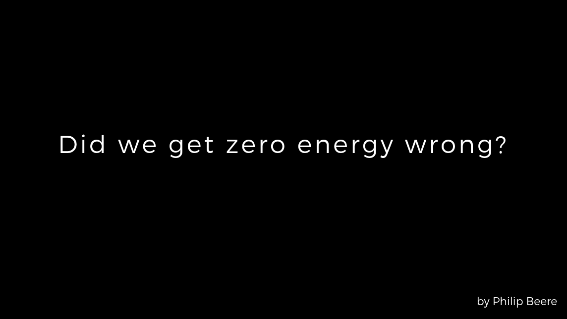 Did We Get Zero Energy Wrong?